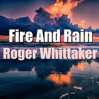 Roger Whittaker - Fire And Rain