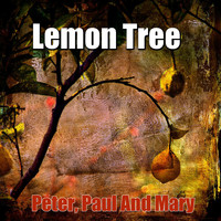 Peter, Paul and Mary - Lemon Tree
