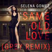 Selena Gomez - Same Old Love (Grey Remix)