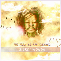 Silkki Wonda - No Man Is an Island - Single
