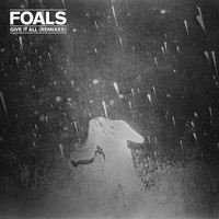Foals - Give It All (Remixes EP)