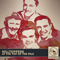 Hilltoppers - At the Top of the Pile