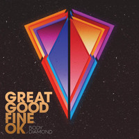 Great Good Fine OK - Body Diamond