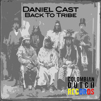 Daniel Cast - Back To Tribe