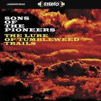 Sons Of The Pioneers - The Lure of the Tumbleweed Trails