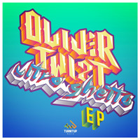 Oliver Twizt - Ultra Ghetto EP