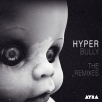 Hyper - Bully - The Remixes