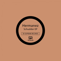 Hermanez - Schudder EP