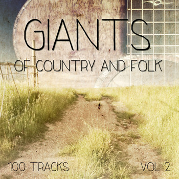 Various Artists - Giants of Country and Folk - 100 Tracks, Vol. 4