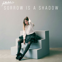 Fallulah - Sorrow Is a Shadow