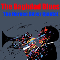 The Horace Silver Quintet - The Baghdad Blues