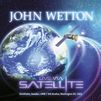 John Wetton - Live Via Satellite