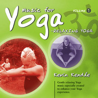 Kevin Kendle - Music for Yoga, Vol. 1