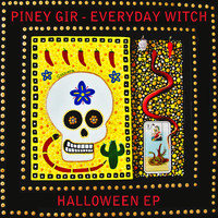Piney Gir - Everyday Witch