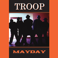 Troop - Mayday