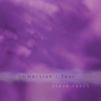 Steve Roach - Immersion: Four