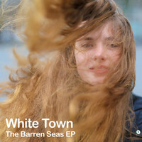 White Town - The Barren Seas EP