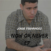 Jorge Fernandez - Now or Never