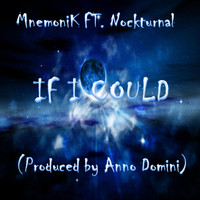 Mnemonik - If I Could (feat. Nockturnal)