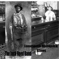The Jack Reed Band - Lonesome Homesick Blues