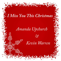Amanda Upchurch - I Miss You This Christmas
