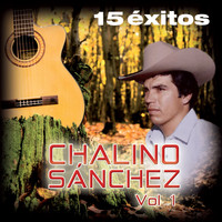 Chalino Sanchez - 15 Éxitos, Vol. 1