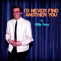 Billy Fury - I'd Never Find Another You