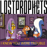 Lostprophets - I Knew You Were Trouble