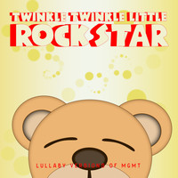 Twinkle Twinkle Little Rock Star - Lullaby Versions of MGMT