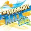 The Workout Mix 2016 by Various Artists