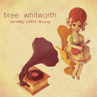 Bree Whitworth - Pretty Little Thing - Single