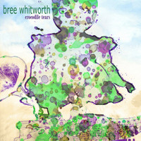 Bree Whitworth - Crocodile Tears - Single