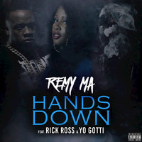 Remy Ma - Hands Down (feat. Rick Ross, Yo Gotti) - Single