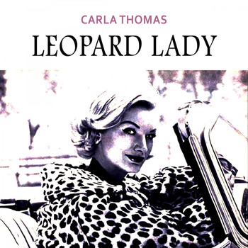 Carla Thomas - Leopard Lady
