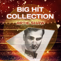 Artie Shaw - Big Hit Collection