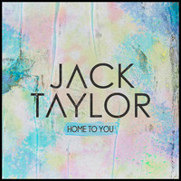 Jack Taylor - Home To You