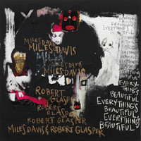 Miles Davis & Robert Glasper - Everything's Beautiful (Explicit)