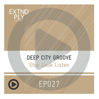 Deep City Groove - Stop Look Listen