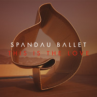 Spandau Ballet - This Is The Love (Remixes)