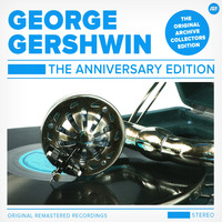George Gershwin - The Anniversary Edition