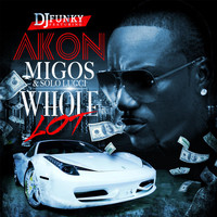 Akon - Whole Lot (feat. Akon, Migos & Solo Lucci)