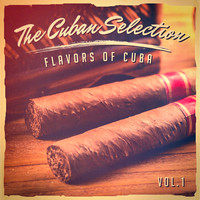 Cuba Club - The Cuban Selection, Vol. 1 (The Real Flavor of Cuban Music)