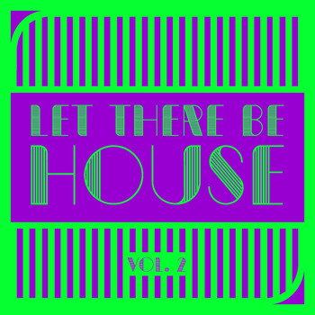 Various Artists - Let There Be HOUSE, Vol. 2