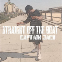 Captain Jack - Straight off the Boat