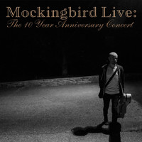 Derek Webb - Mockingbird Live: The 10 Year Anniversary Concert