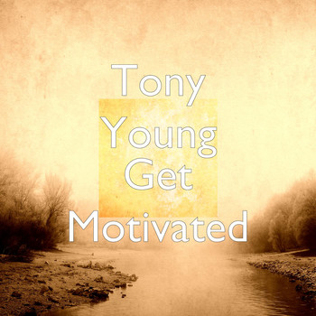 Tony Young - Get Motivated