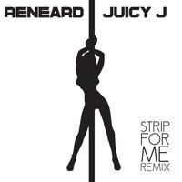 Juicy J - Strip for Me (Remix) [feat. Juicy J]