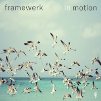 Framewerk - In Motion
