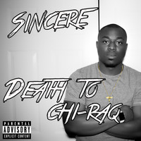 Sincere - Death to Chi-Raq