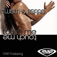 Twism, B3RAO - Touch Me